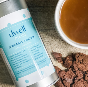 It Was All a Dream: Dwell Tea Co.