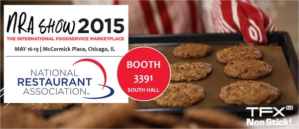2015 NRA International Food Service Show - TFX NonStick! Booth 3391