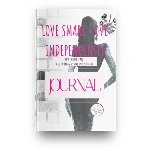 Love Smart Love Independently: A Journal