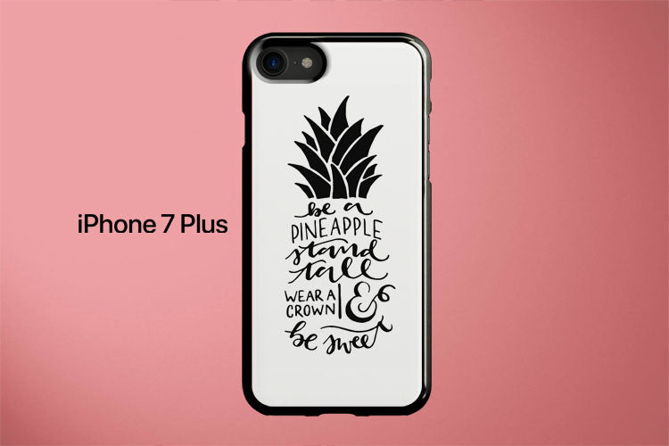 Stand Tall Like a Pineapple Apple iPhone 7 Plus Cover Case