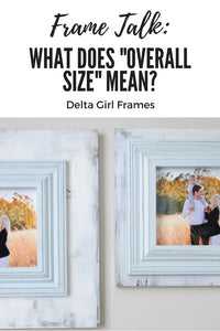 Frame talk: What does overall size mean?