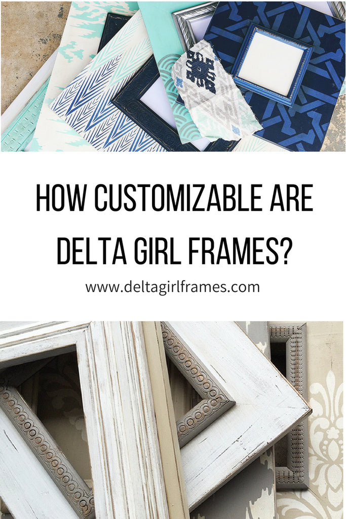How customizable are Delta Girl Frames?