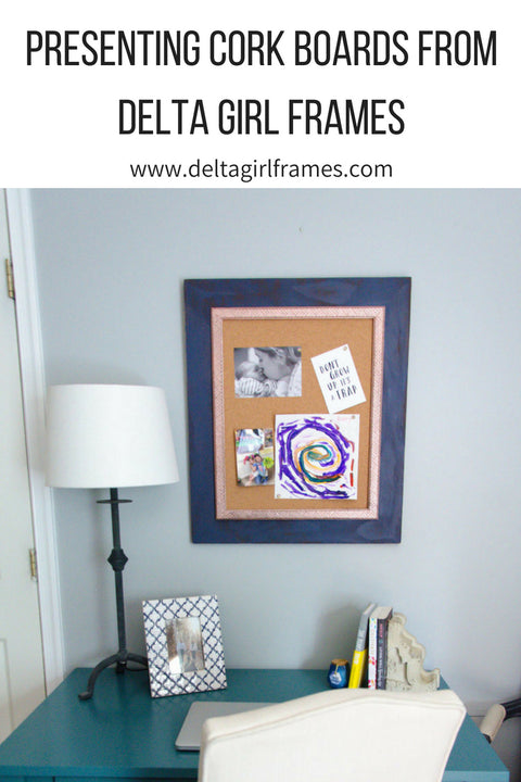 PRESENTING CORK BOARDS FROM DELTA GIRL FRAMES