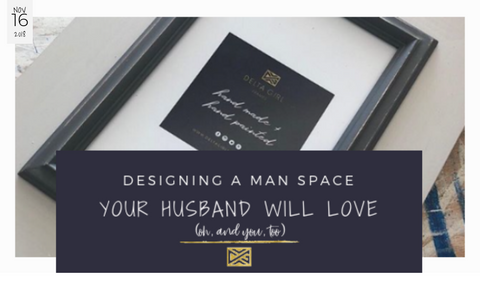 NOV 16 2018 DESIGNING A MAN SPACE YOUR HUSBAND WILL LOVE (OH, AND YOU, TOO)