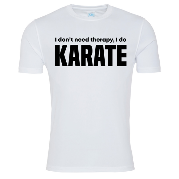 Karate I Don't Need Therapy T-shirt