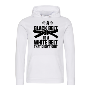 A white belt is a black belt karate hoodie