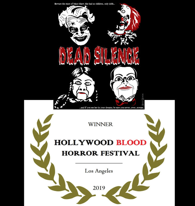 Dead Silence won at the Hollywood Blood Horror Festival