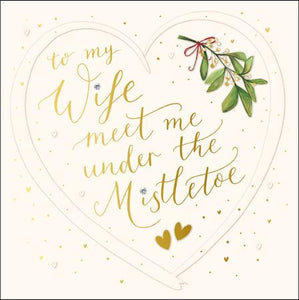 To my Wife meet me under the mistletoe