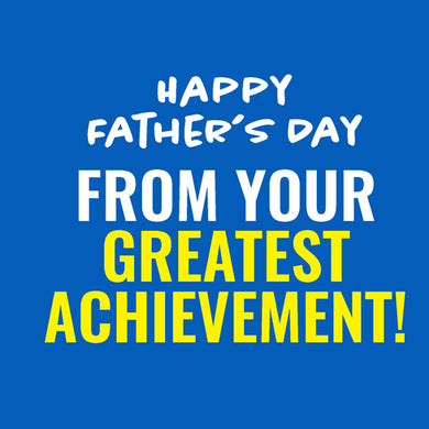 Fathers Day: Great achievement Blue