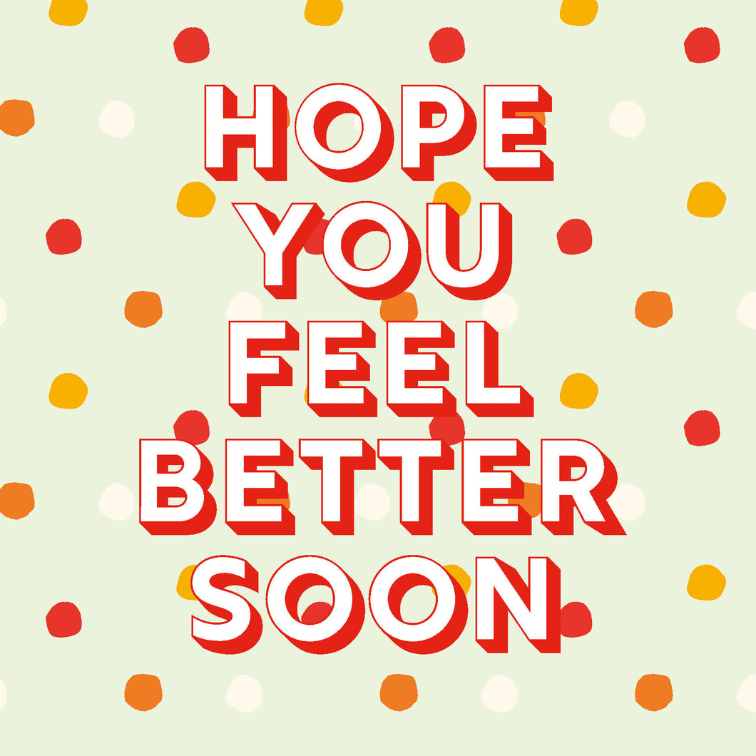 Hope You Feel Better Soon / Dots