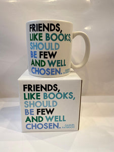 Friends Like Books Should Be Few And Well Chosen