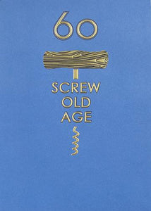 Screw Old Age 60th