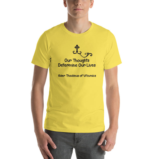 """Our thoughts determine our lives"" Short-Sleeve Unisex T-Shirt - anastasisgiftshop.com"