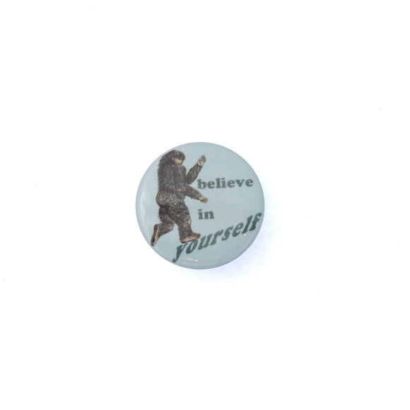 Believe in Yourself Sasquatch Pin - Large