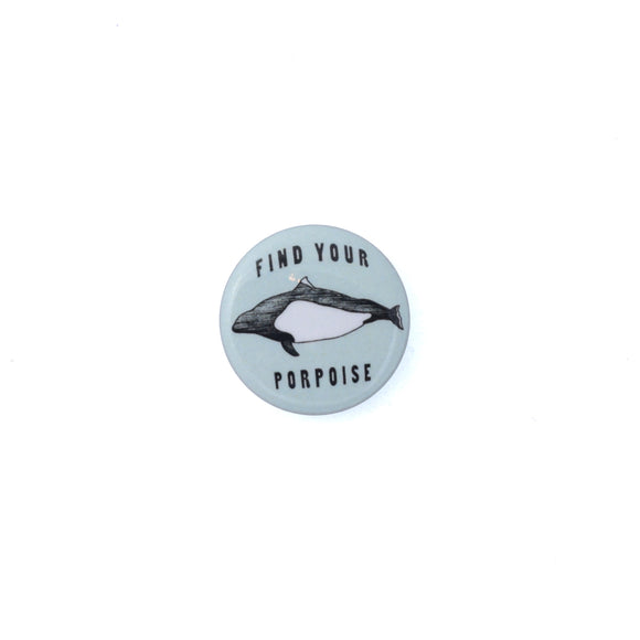 Find your Porpoise Pin - Small
