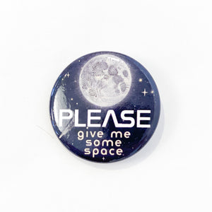 Give me Space Pin - Large