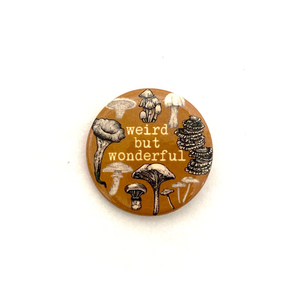Weird but Wonderful Mushroom Pin - Large