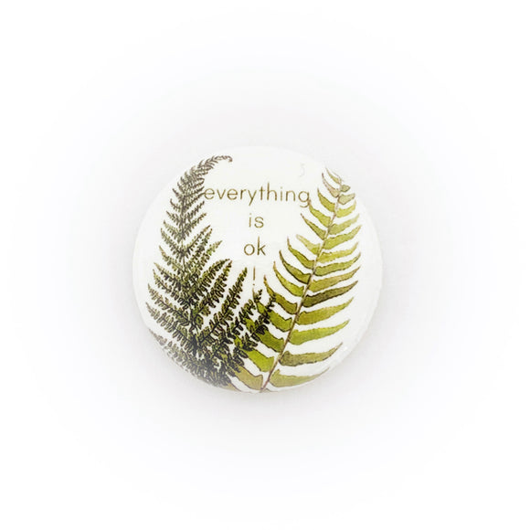 Everything is OK Ferns Pin - Small