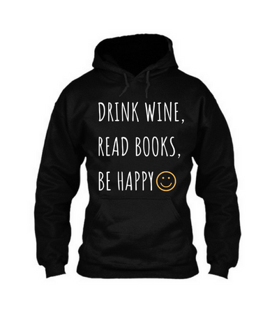 Drink Wine Read Books Be Happy