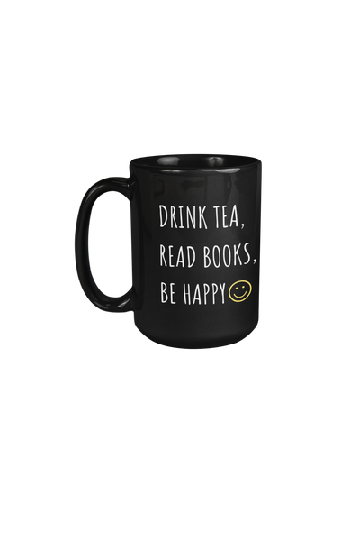 Drink Tea, Read Books, Be Happy