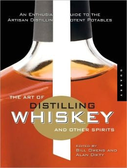 Art Of Distilling Whisky and Other Spirits (Owens & Dikty)