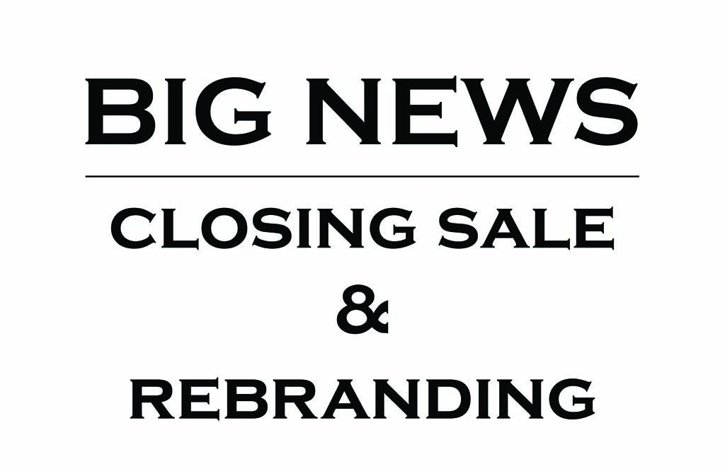Closing Sale & Rebranding