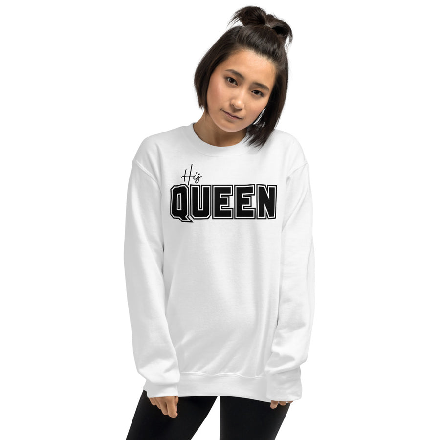 His Queen Sweatshirt