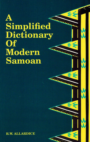 A Simplified Dictionary of Modern Samoa by R.W. Allardice
