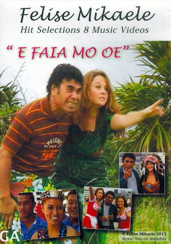 Felise Mikaele Hits Selection 8: E Faia mo oe
