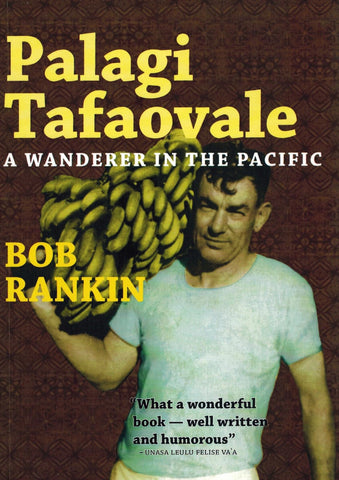 Palagi Tafaovale A Wanderer in the Pacific by Bob Rankin
