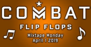 Combat Flip Flops Mixtape Monday 1 April 2019 Main image.