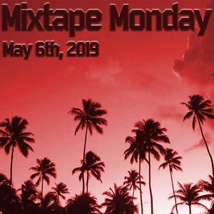 Combat Flip Flops Mixtape Monday 6 May 2019