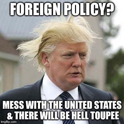 Combat Flip Flops Talk Shit Tuesday Number 7 Trump Foreign Policy