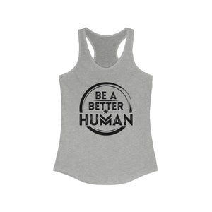 Be A Better Human Women's Racerback Tank (Light)