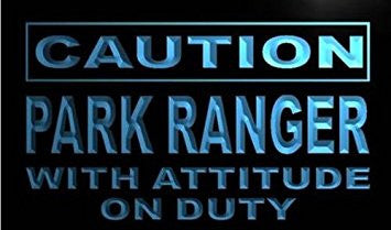 Caution Park Ranger Attitude on Duty Neon Sign