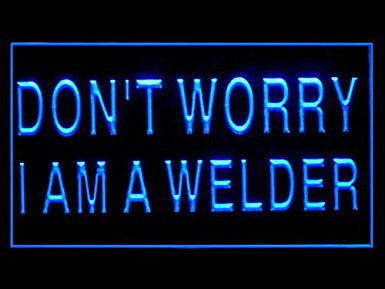 C B Signs Don't Worry I am a Welder LED Sign Neon Light Sign Display