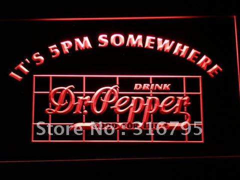 It's 5 pm Somewhere Dr Pepper LED Neon Sign