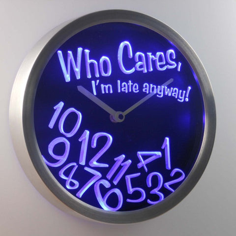 Who Care I'm Late Anyway Bar Beer Gift Decor Neon LED Wall Clock