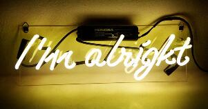 I am Alright Glass Neon Light Sign Beer Bar