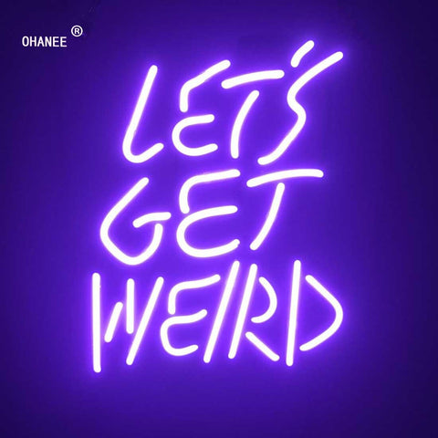 Custom Lets Get Weired Neon Sign Light Real Glass Neon Tube HandMade Shop Logo Pub Store Advertise