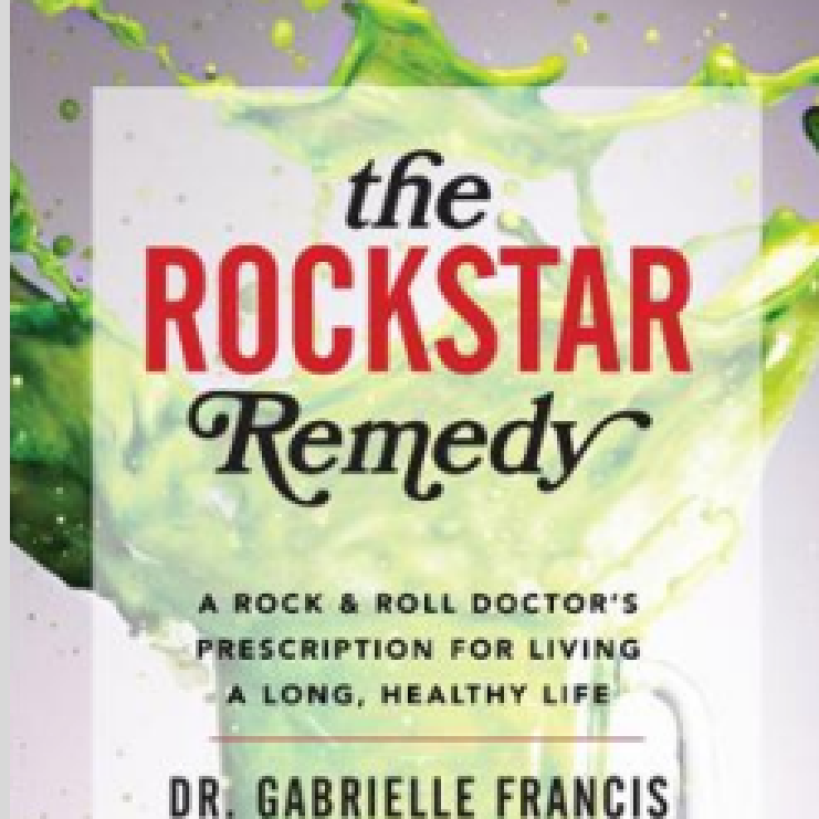 The Rockstar Remedy: A Rock & Roll Doctor's Prescription For Living A Long, Healthy Life Book Out December 30th