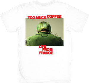 TOO MUCH COFFEE LIVE FROM FRANCE