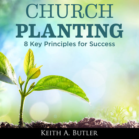 Church Planting: 8 Key Principles for Success