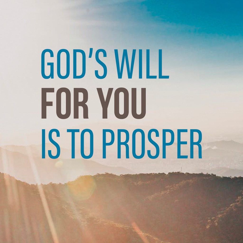 God's Will for You Is to Prosper
