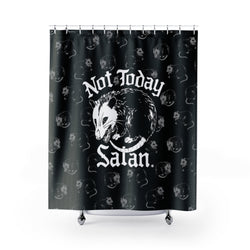 Not Today Satan Shower Curtain