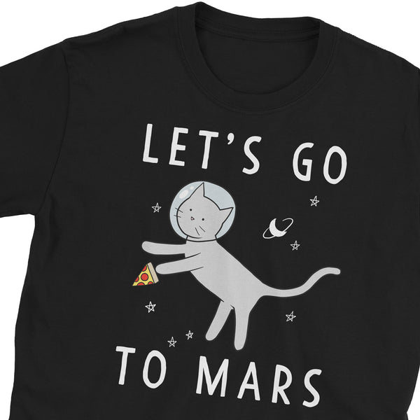 Let's Go To Mars T-Shirt