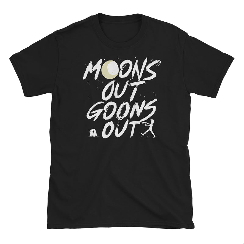Moons Out Goons Out Zombie T-Shirt
