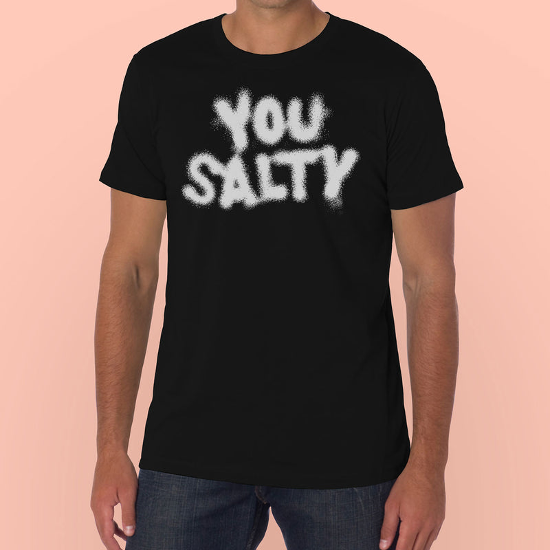 You Salty T-Shirt