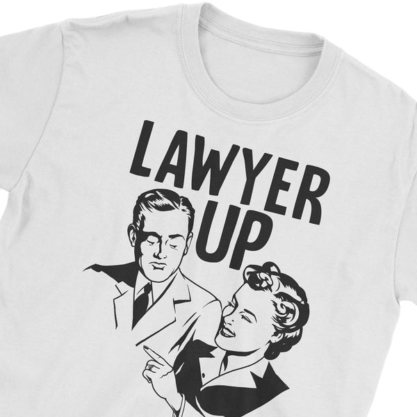 Lawyer Up T-Shirt