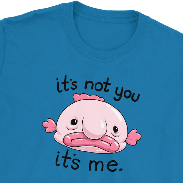 It's Not You It's Me Blobfish T-Shirt